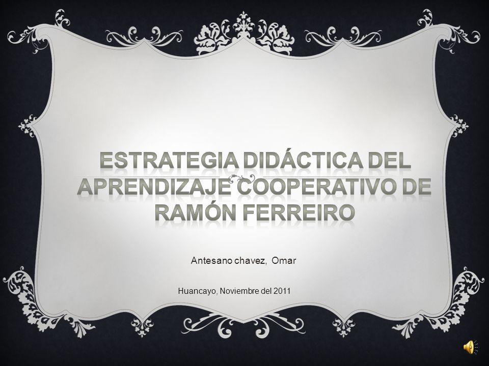 Estrategia didáctica del aprendizaje cooperativo de Ramón Ferreiro