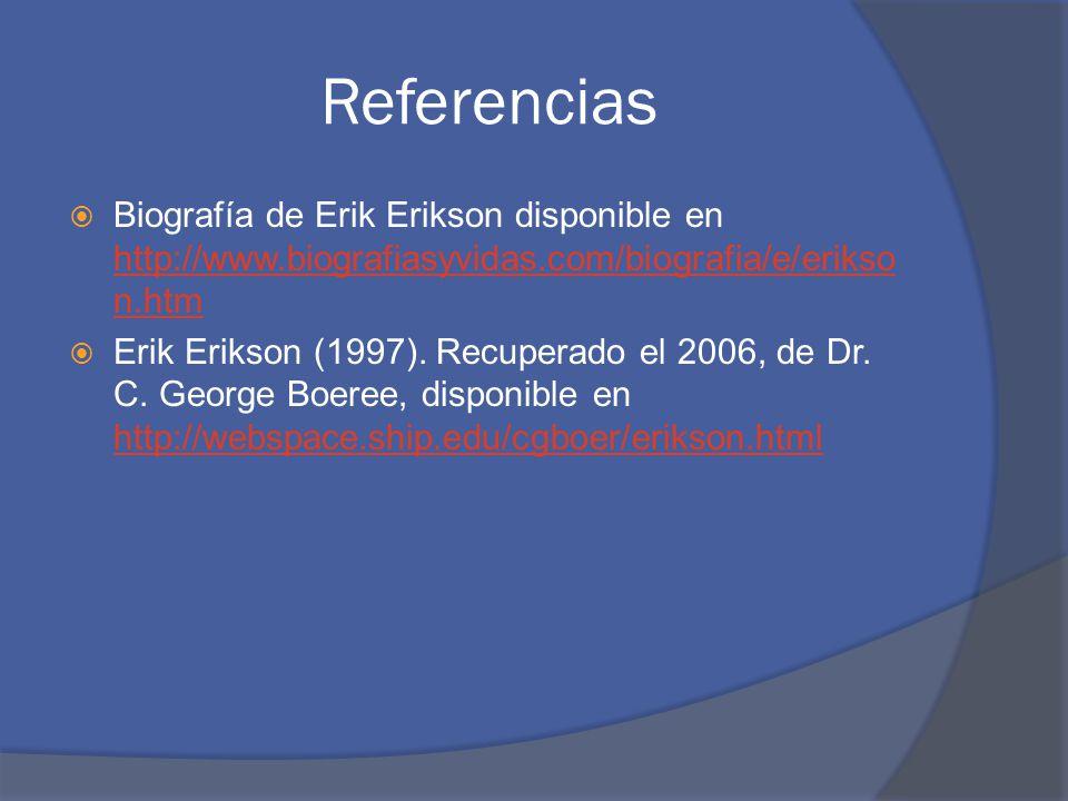 Referencias Biografía de Erik Erikson disponible en http://www.biografiasyvidas.com/biografia/e/erikson.htm.