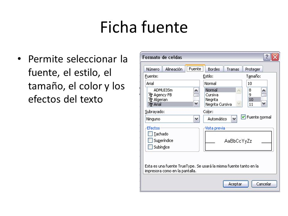 Ficha fuente Permite seleccionar la fuente, el estilo, el tamaño, el color y los efectos del texto