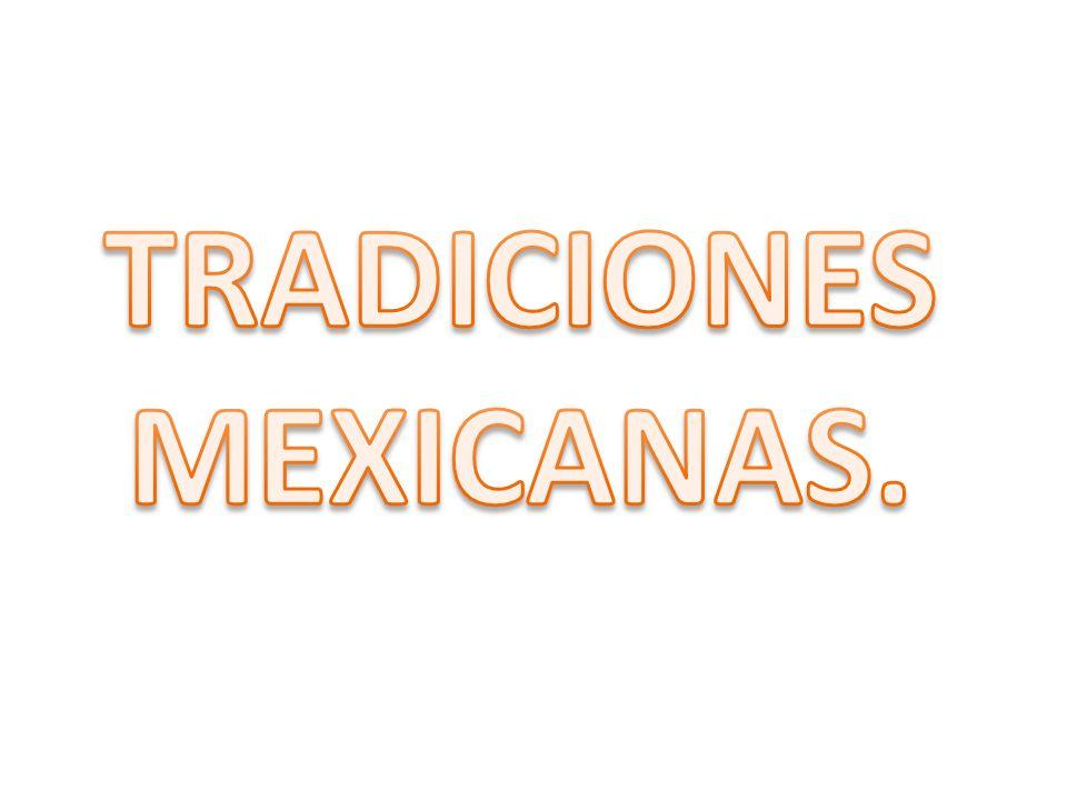 TRADICIONES MEXICANAS.