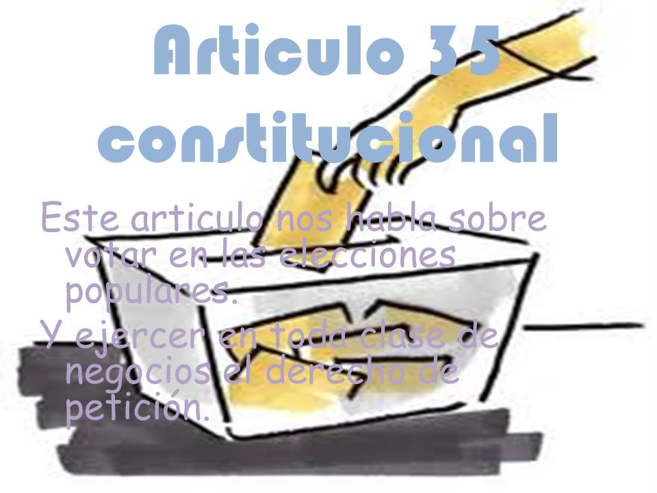 Articulo 35 constitucional