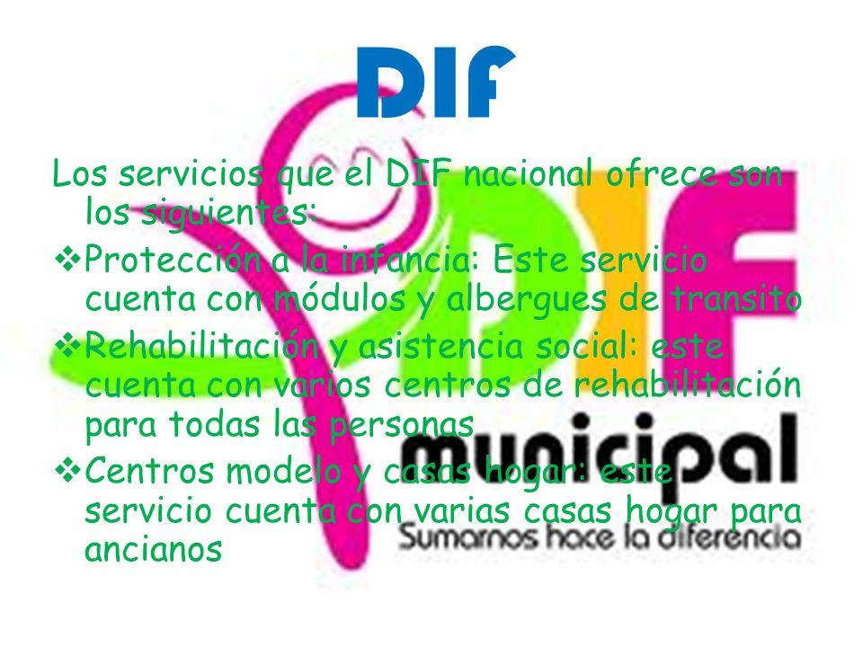 DIF Los servicios que el DIF nacional ofrece son los siguientes: