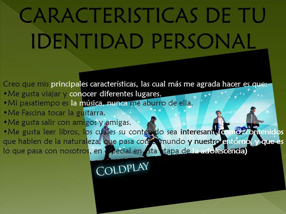 CARACTERISTICAS DE TU IDENTIDAD PERSONAL