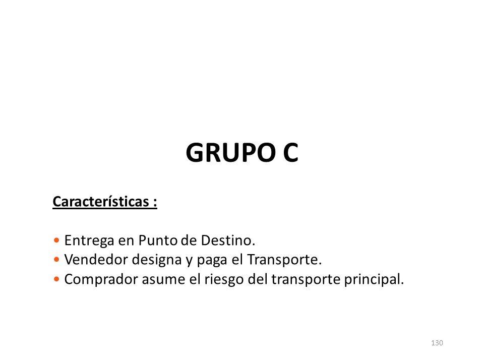 GRUPO C Características : Entrega en Punto de Destino.