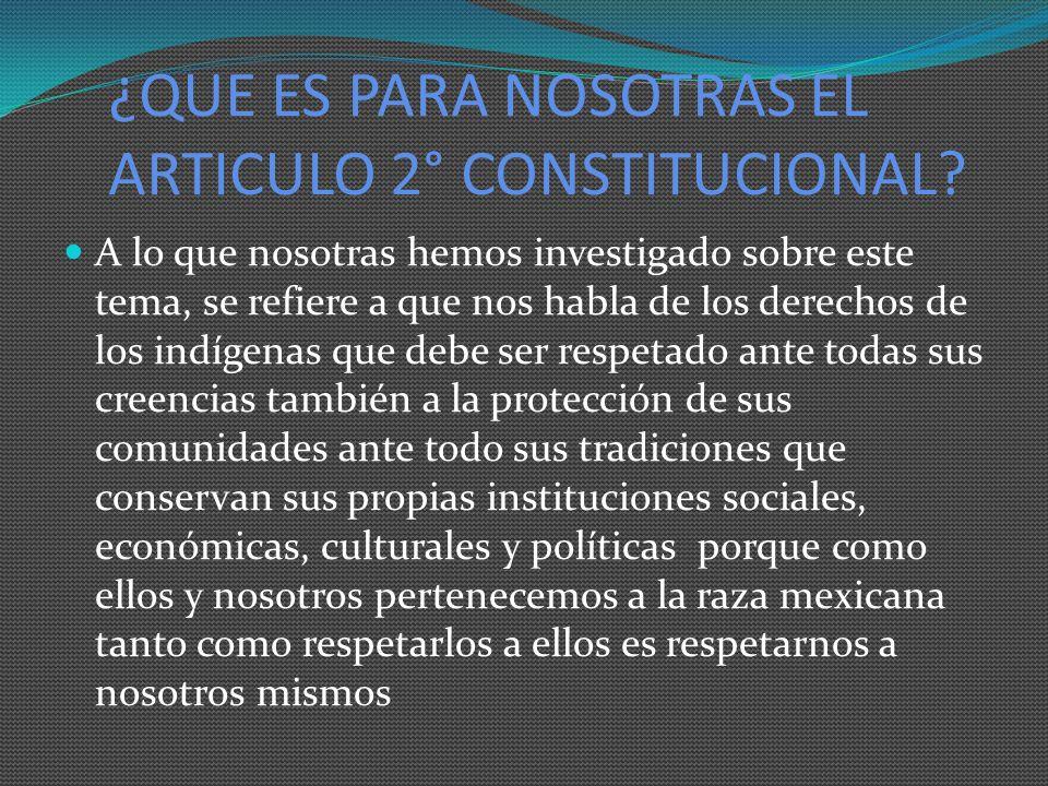 ¿QUE ES PARA NOSOTRAS EL ARTICULO 2° CONSTITUCIONAL