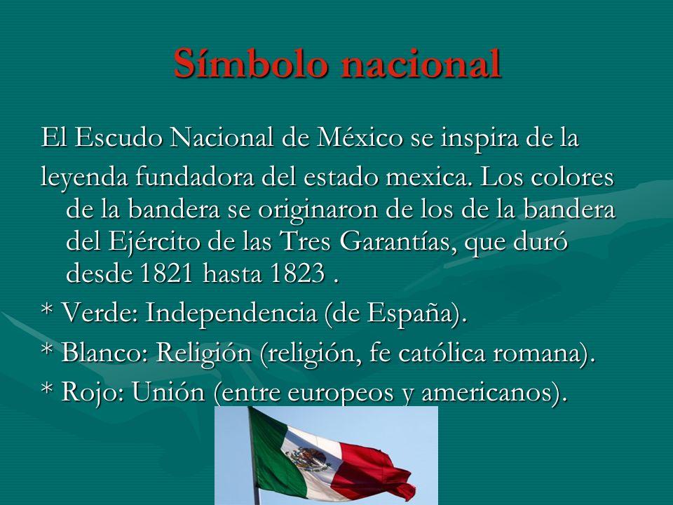 Símbolo nacional El Escudo Nacional de México se inspira de la