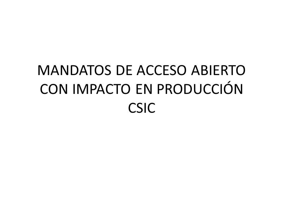 MANDATOS DE ACCESO ABIERTO CON IMPACTO EN PRODUCCIÓN CSIC