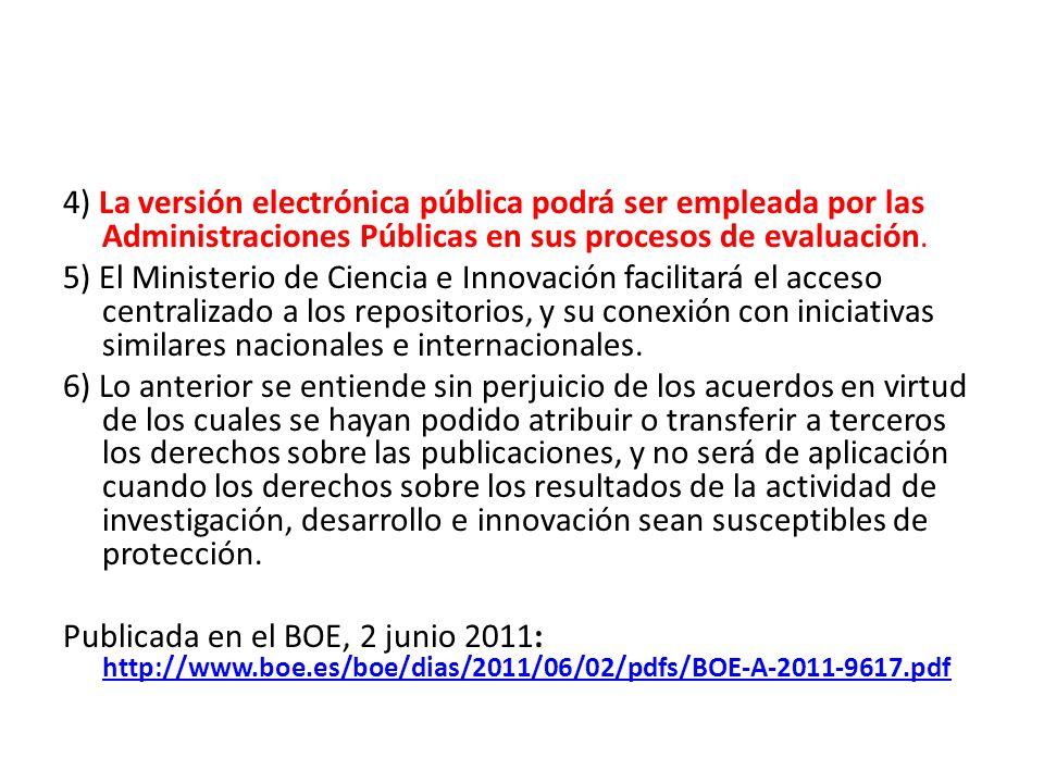 4) La versión electrónica pública podrá ser empleada por las Administraciones Públicas en sus procesos de evaluación.