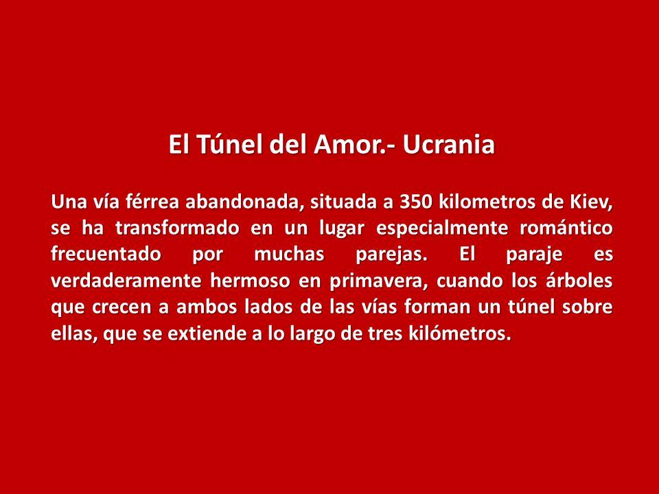 El Túnel del Amor.- Ucrania