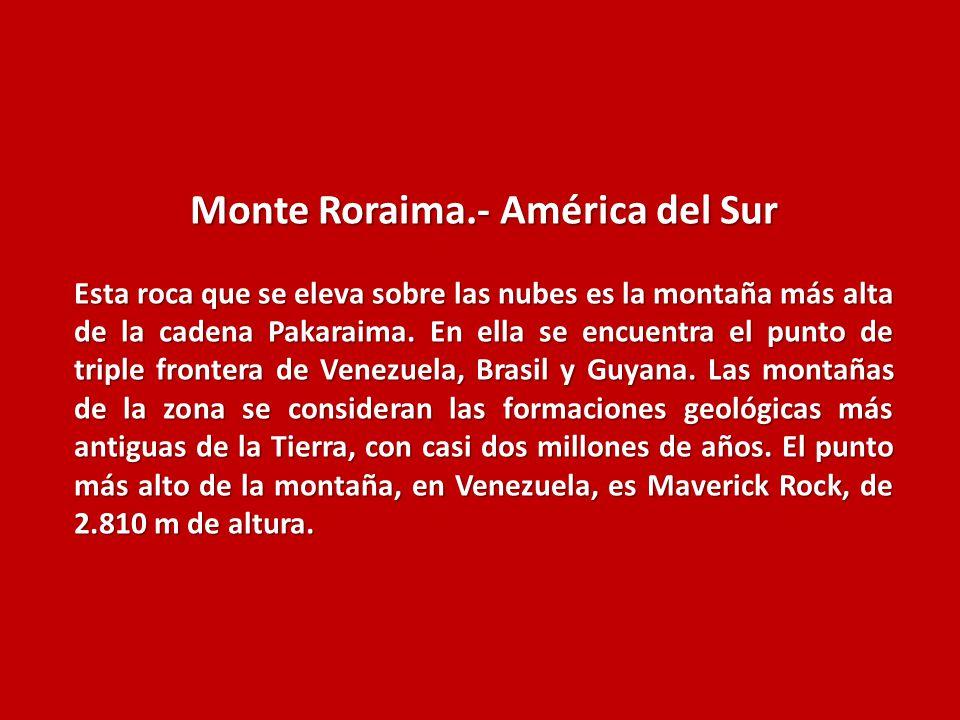 Monte Roraima.- América del Sur