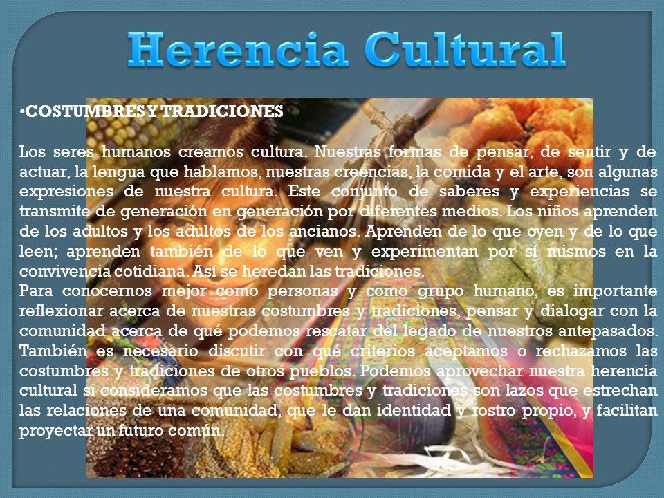 Herencia Cultural COSTUMBRES Y TRADICIONES