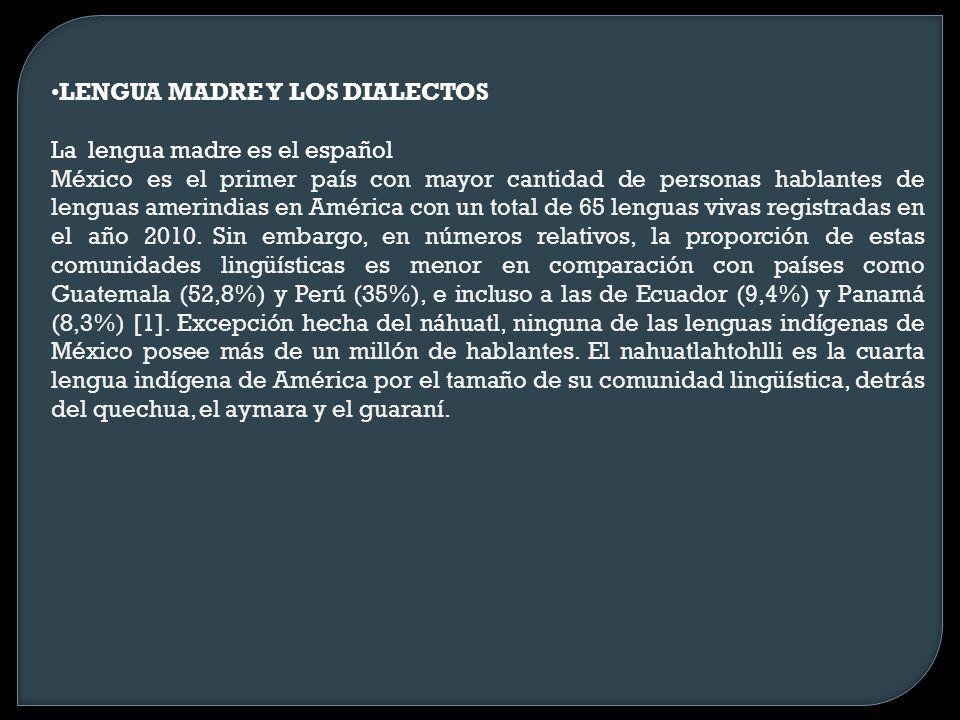 LENGUA MADRE Y LOS DIALECTOS La lengua madre es el español