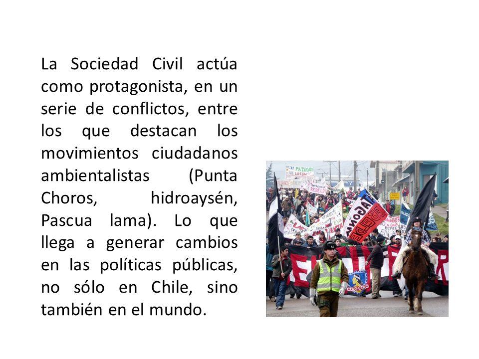 La Sociedad Civil actúa como protagonista, en un serie de conflictos, entre los que destacan los movimientos ciudadanos ambientalistas (Punta Choros, hidroaysén, Pascua lama).