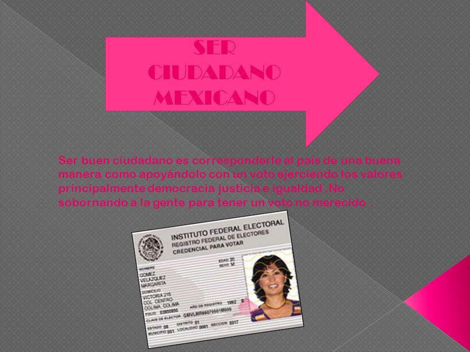 SER CIUDADANO MEXICANO