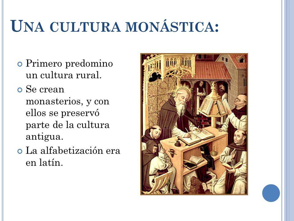 Una cultura monástica: