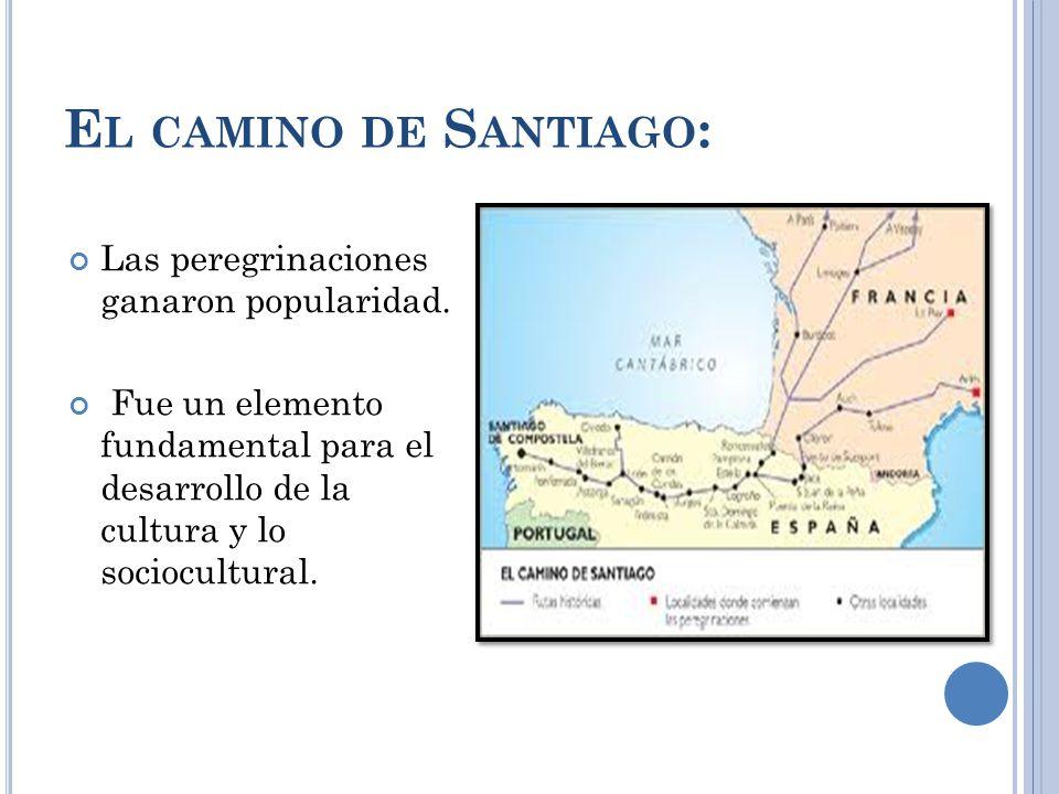 El camino de Santiago: Las peregrinaciones ganaron popularidad.