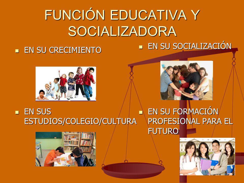 FUNCIÓN EDUCATIVA Y SOCIALIZADORA