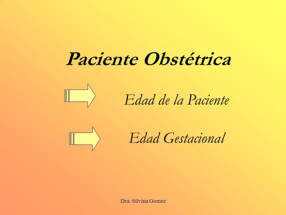 Paciente Obstétrica Edad de la Paciente Edad Gestacional