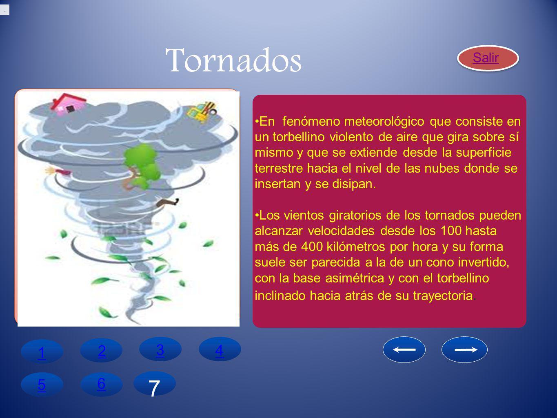 . Tornados. Salir.