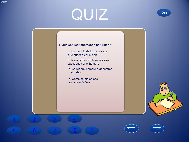 QUIZ 2 3 4 1 8 9 5 6 7 Quiz 1. Qué son los fenómenos naturales