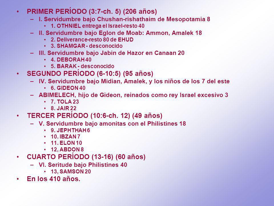 PRIMER PERÍODO (3:7-ch. 5) (206 años)