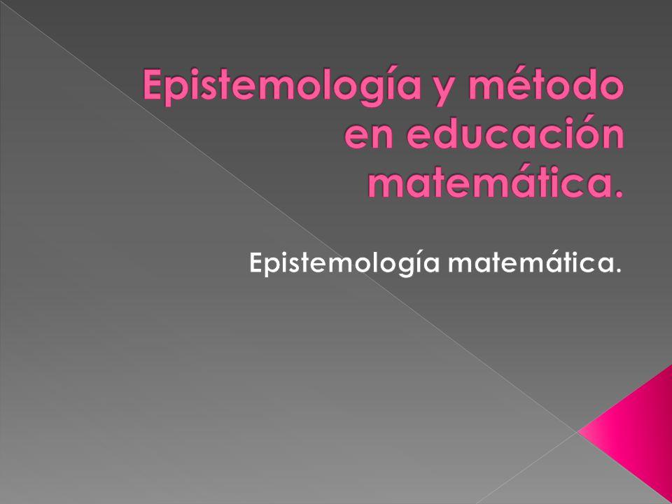 Epistemología y método en educación matemática.