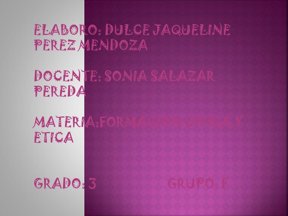 ELABORO: DULCE JAQUELINE PEREZ MENDOZA