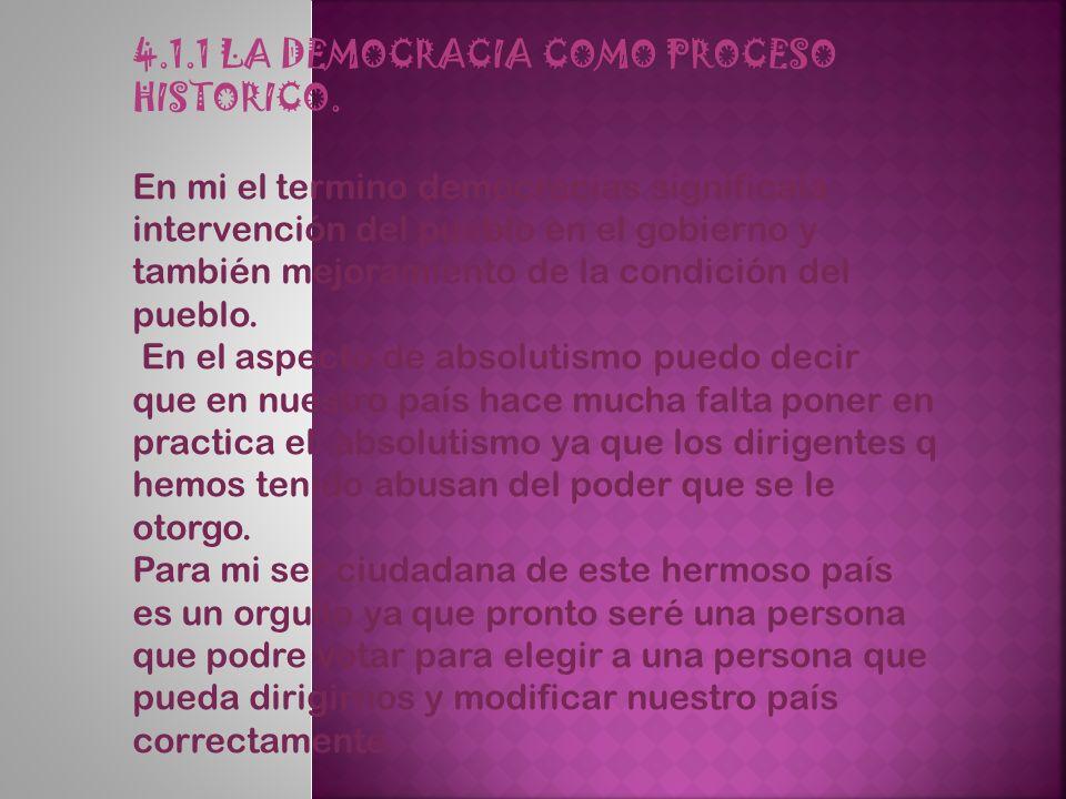 4.1.1 LA DEMOCRACIA COMO PROCESO HISTORICO.