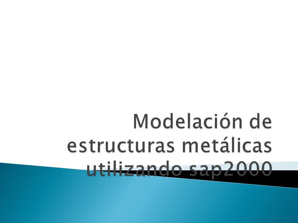 Modelación de estructuras metálicas utilizando sap2000