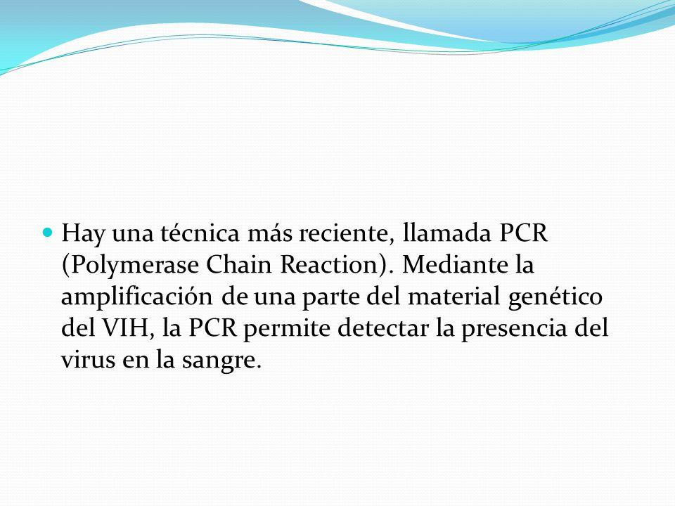 Hay una técnica más reciente, llamada PCR (Polymerase Chain Reaction)