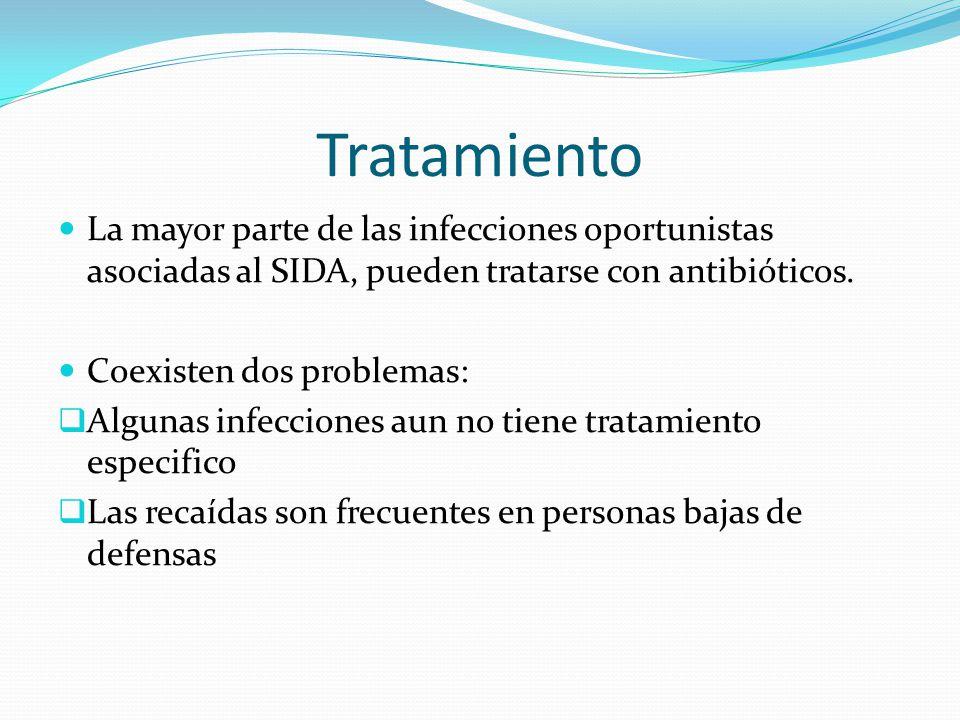 Tratamiento La mayor parte de las infecciones oportunistas asociadas al SIDA, pueden tratarse con antibióticos.