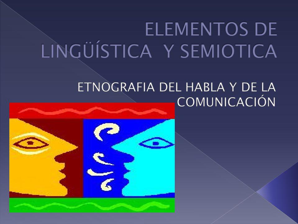 ELEMENTOS DE LINGÜÍSTICA Y SEMIOTICA