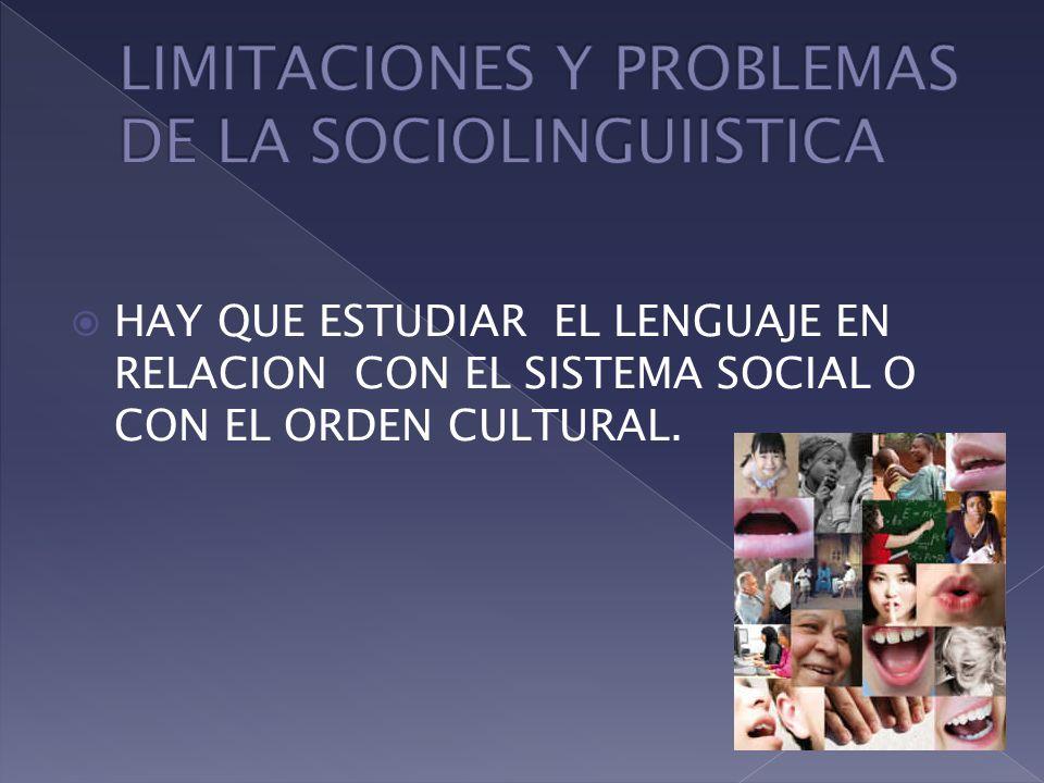 LIMITACIONES Y PROBLEMAS DE LA SOCIOLINGUIISTICA
