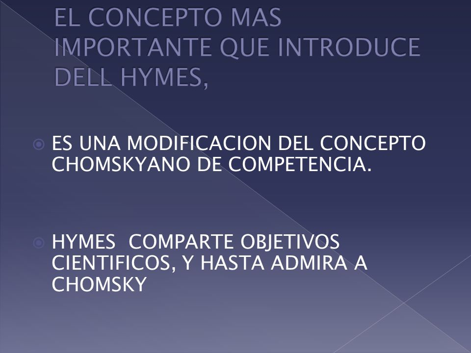 EL CONCEPTO MAS IMPORTANTE QUE INTRODUCE DELL HYMES,
