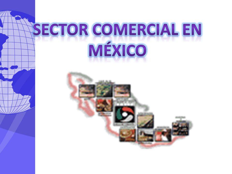 SECTOR COMERCIAL EN MÉXICO