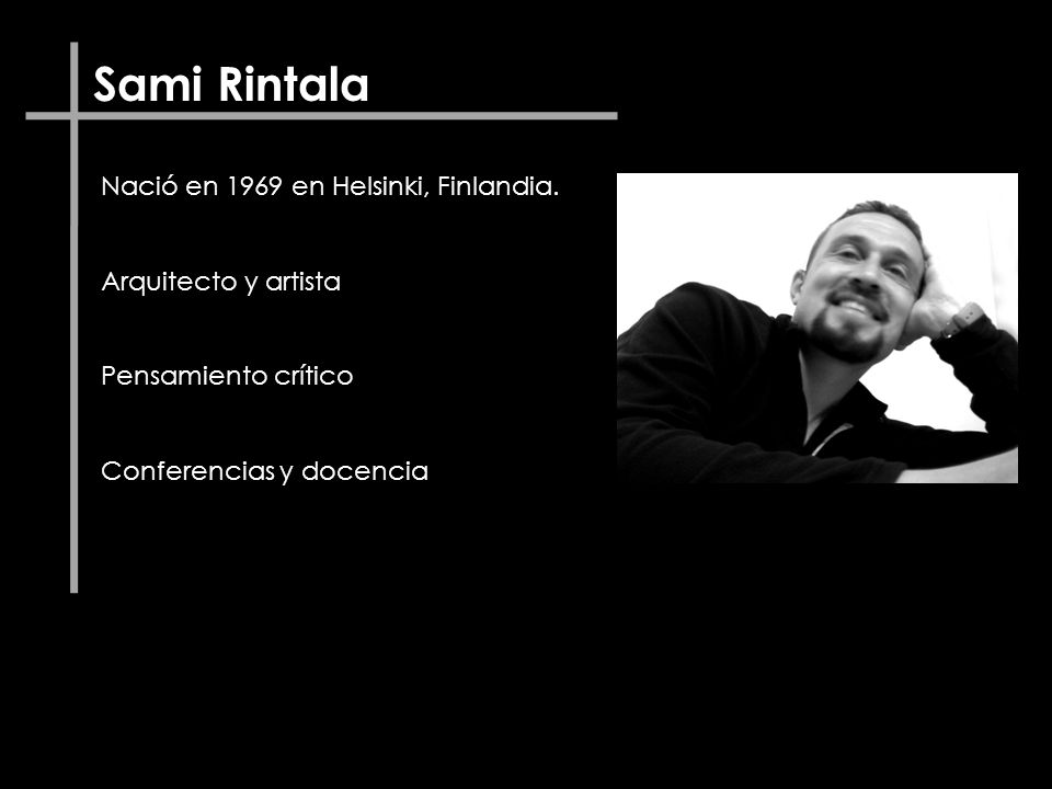 Sami Rintala Nació en 1969 en Helsinki, Finlandia.