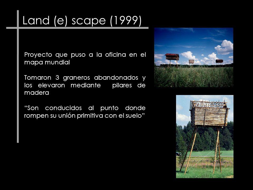 Land (e) scape (1999) Proyecto que puso a la oficina en el mapa mundial. Tomaron 3 graneros abandonados y los elevaron mediante pilares de madera.