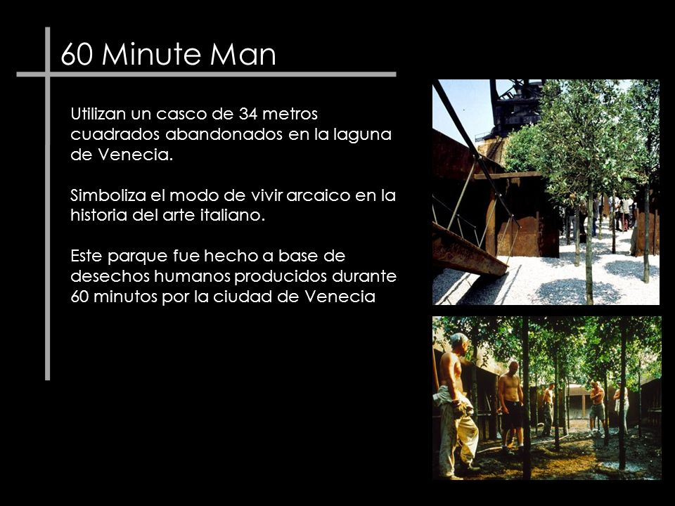 60 Minute ManUtilizan un casco de 34 metros cuadrados abandonados en la laguna de Venecia.