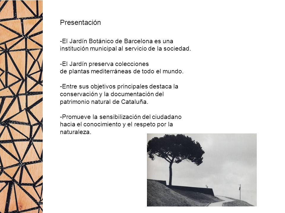 Presentación -El Jardín Botánico de Barcelona es una
