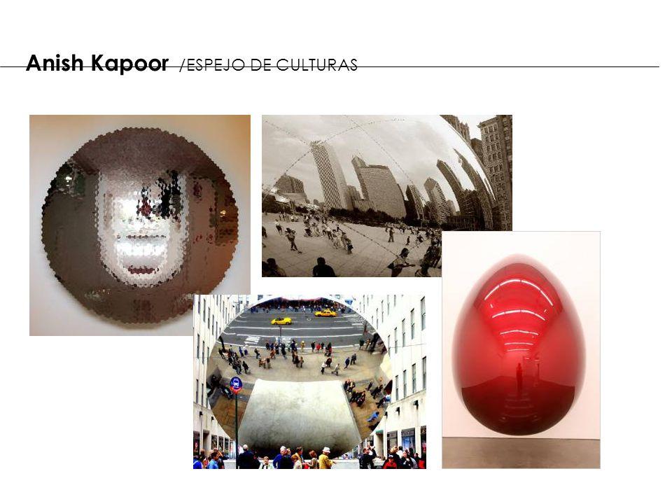 Anish Kapoor /ESPEJO DE CULTURAS