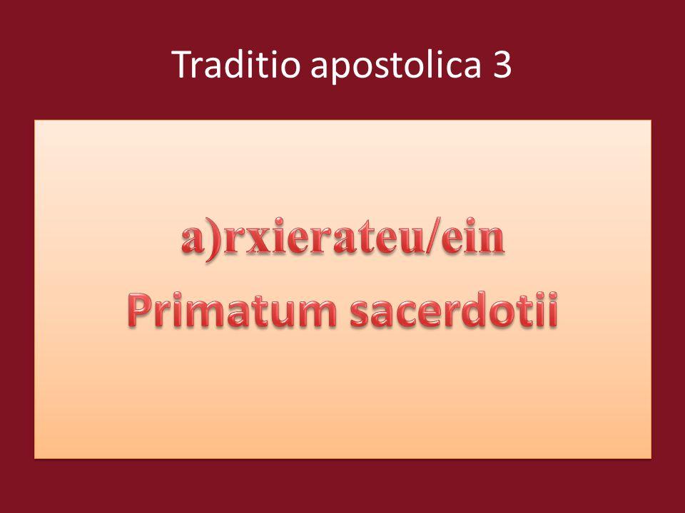 a)rxierateu/ein Primatum sacerdotii