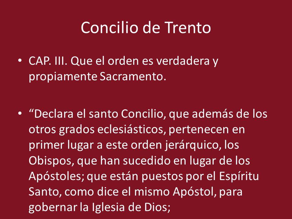 Concilio de Trento CAP. III. Que el orden es verdadera y propiamente Sacramento.