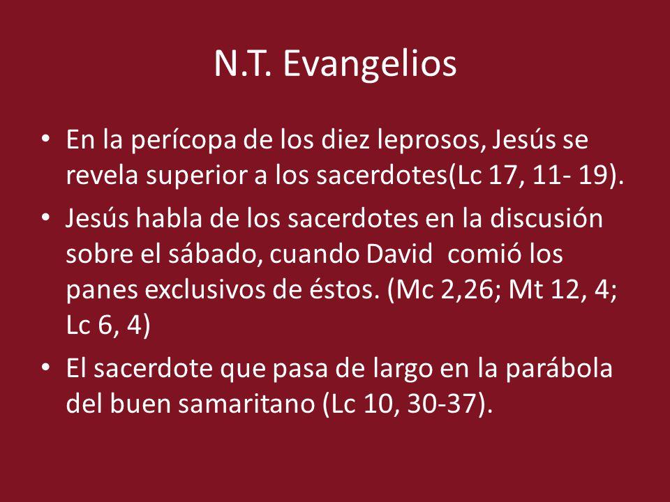 N.T. Evangelios En la perícopa de los diez leprosos, Jesús se revela superior a los sacerdotes(Lc 17, 11- 19).