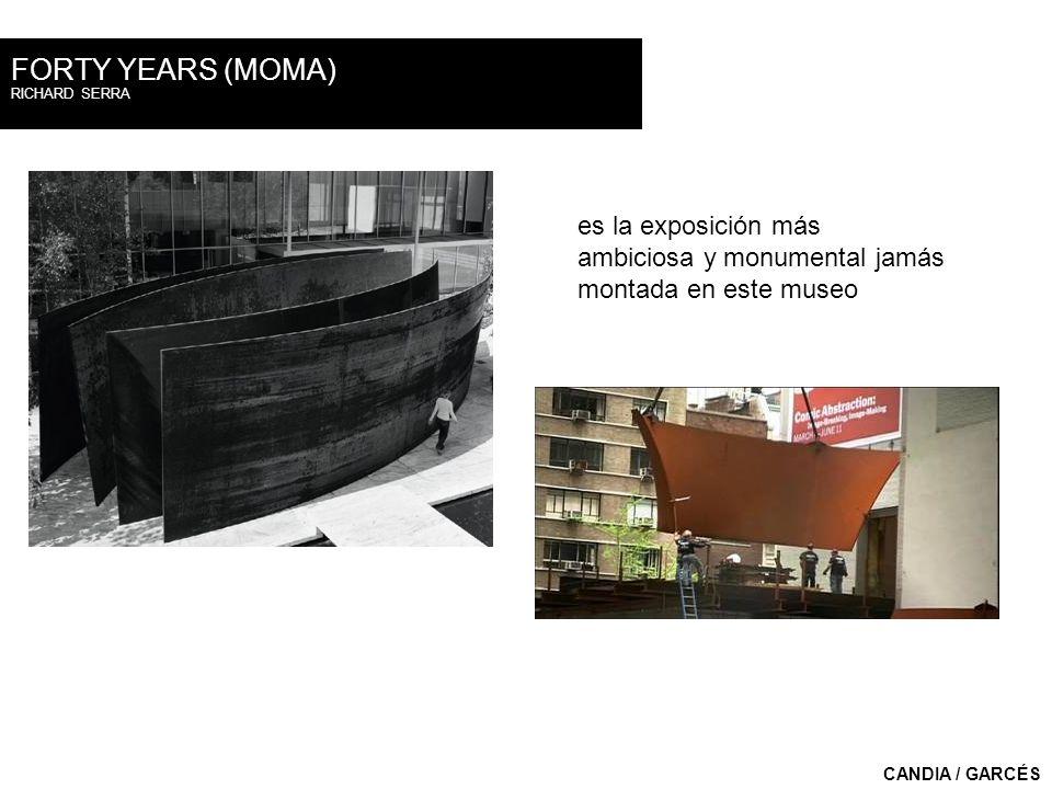 FORTY YEARS (MOMA)RICHARD SERRA. es la exposición más ambiciosa y monumental jamás montada en este museo.
