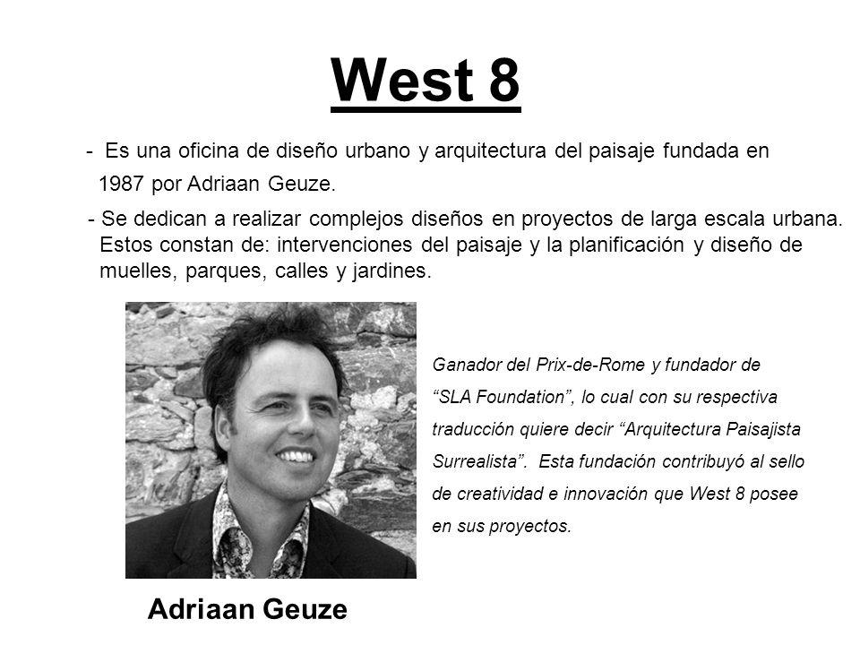 West 8 Es una oficina de diseño urbano y arquitectura del paisaje fundada en. 1987 por Adriaan Geuze.