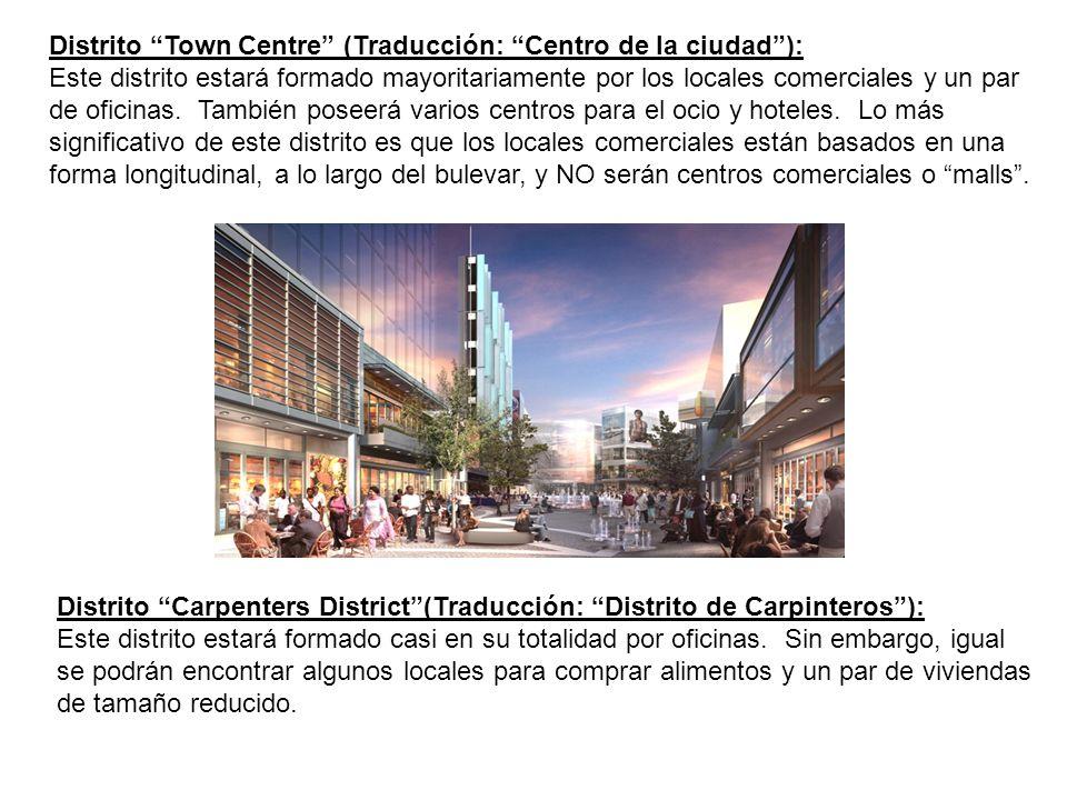 Distrito Town Centre (Traducción: Centro de la ciudad ):