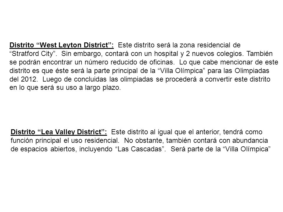 Distrito West Leyton District : Este distrito será la zona residencial de
