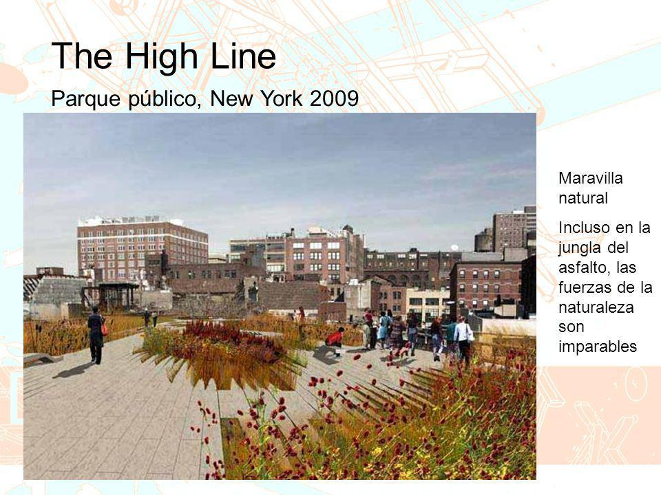 The High Line Parque público, New York 2009 Maravilla natural