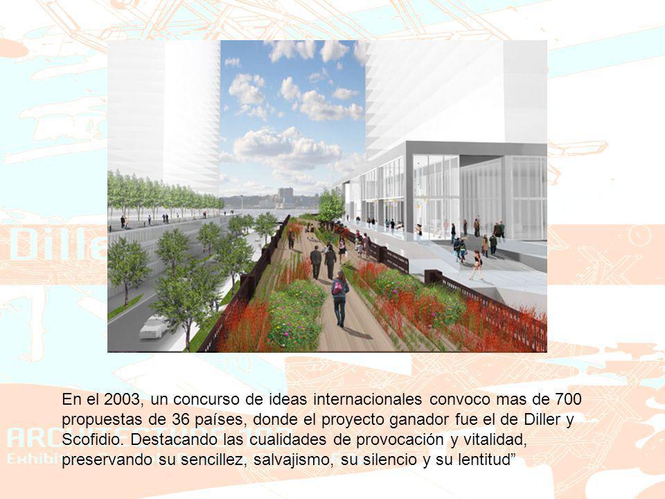 En el 2003, un concurso de ideas internacionales convoco mas de 700 propuestas de 36 países, donde el proyecto ganador fue el de Diller y Scofidio.