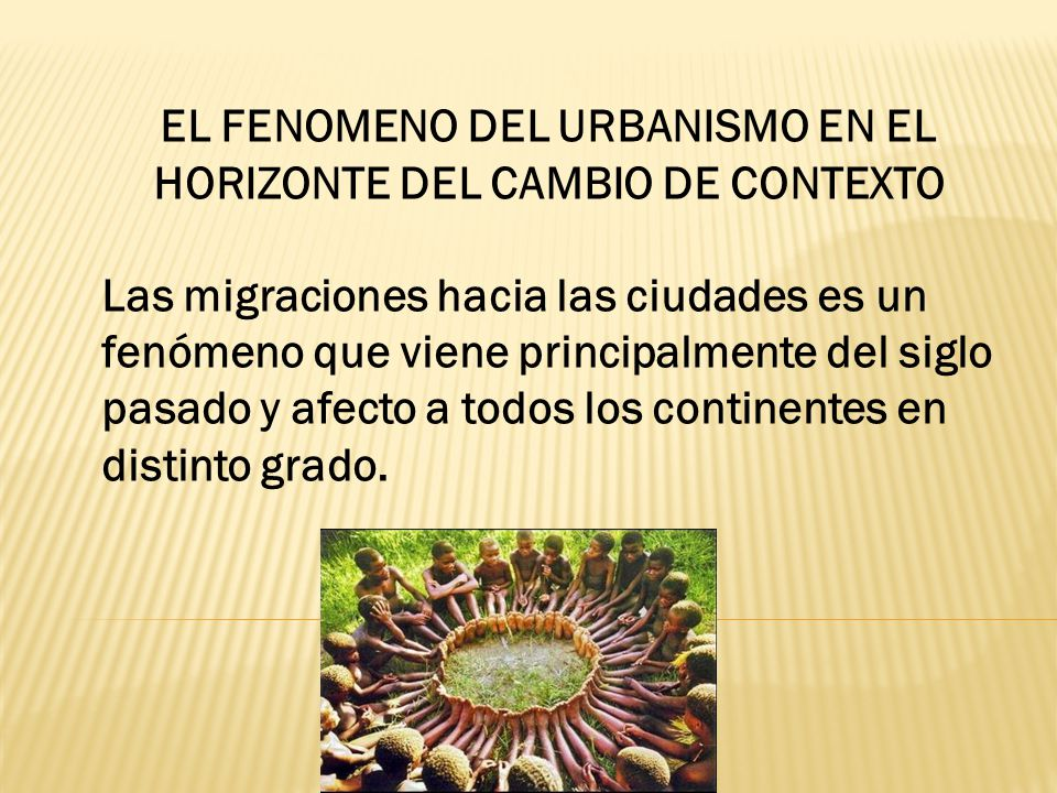 EL FENOMENO DEL URBANISMO EN EL HORIZONTE DEL CAMBIO DE CONTEXTO